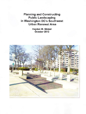 Planning and Constructing Public Landscaping in Washington D.C.'s Southwest Urban Renewal Area (2012)