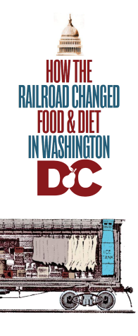 How The Railroad Changed Food & Diet In Washington DC
